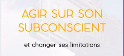 """Le ve 16 octobre à Pont de Chéruy:  Conférence """"Agir sur son subconscient"""""""